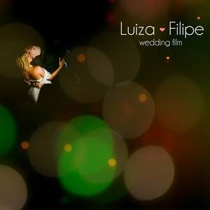 Filmes de Luiza + Filipe - Wedding Film