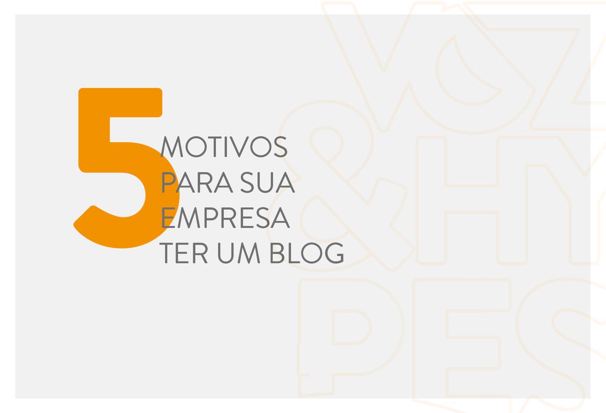 Imagem capa - 5 motivos para sua empresa ter um blog por Voz & Hypes