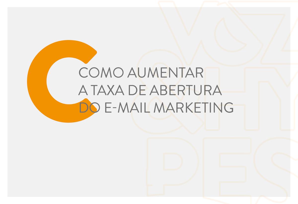 Imagem capa - Como aumentar a taxa de abertura do email-marketing por Voz & Hypes