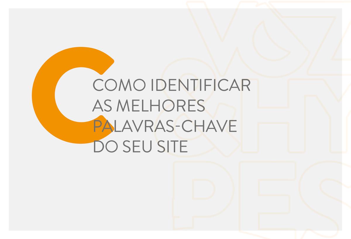 Imagem capa - Como identificar as melhores palavras-chave do seu site por Voz & Hypes