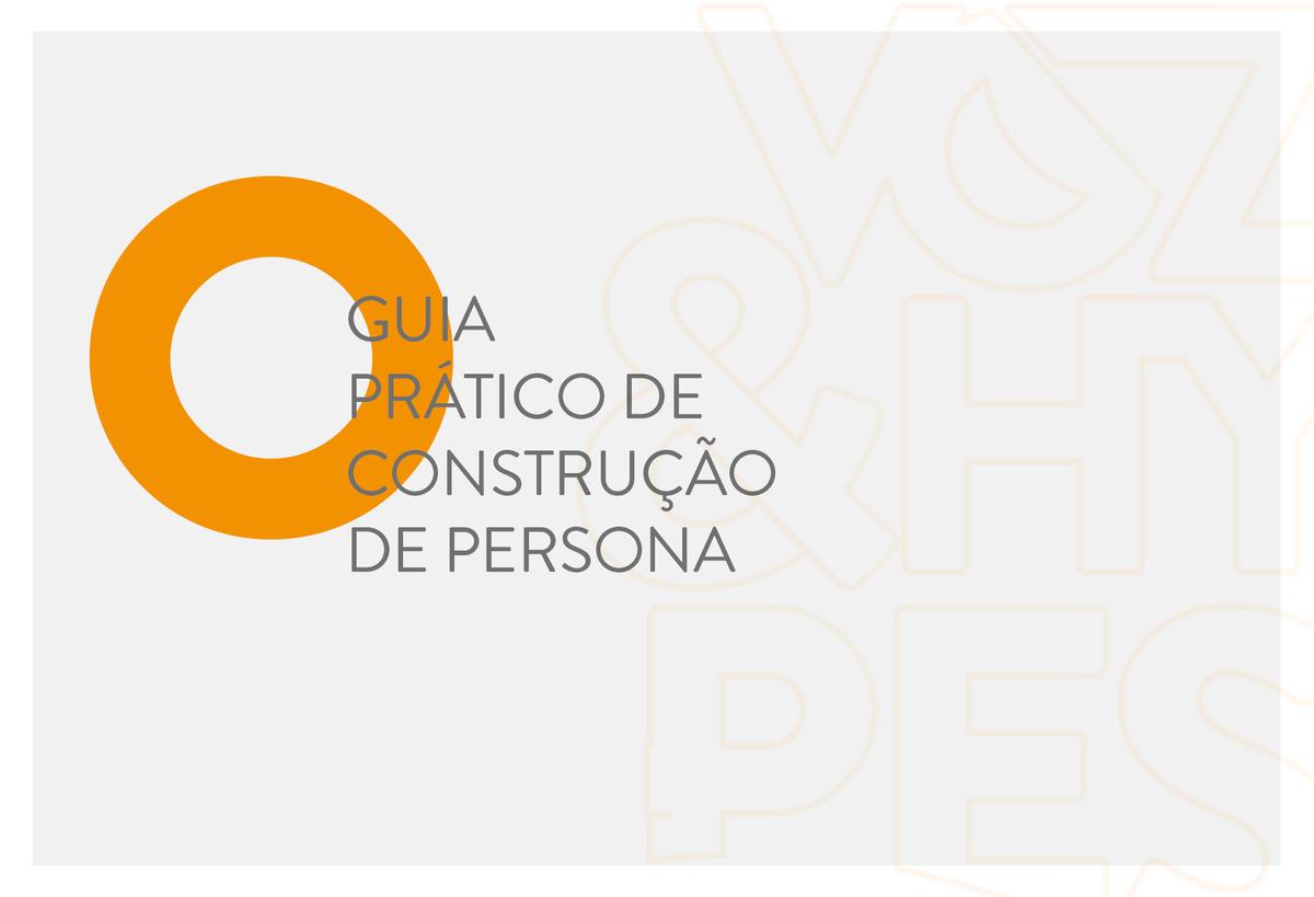 Imagem capa - Guia prático para construção de persona por Voz & Hypes