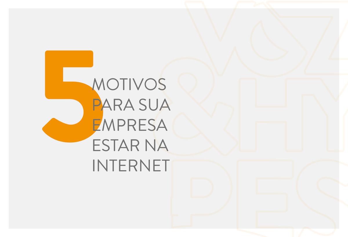 Imagem capa - 5 motivos para sua empresa estar na internet por Voz & Hypes