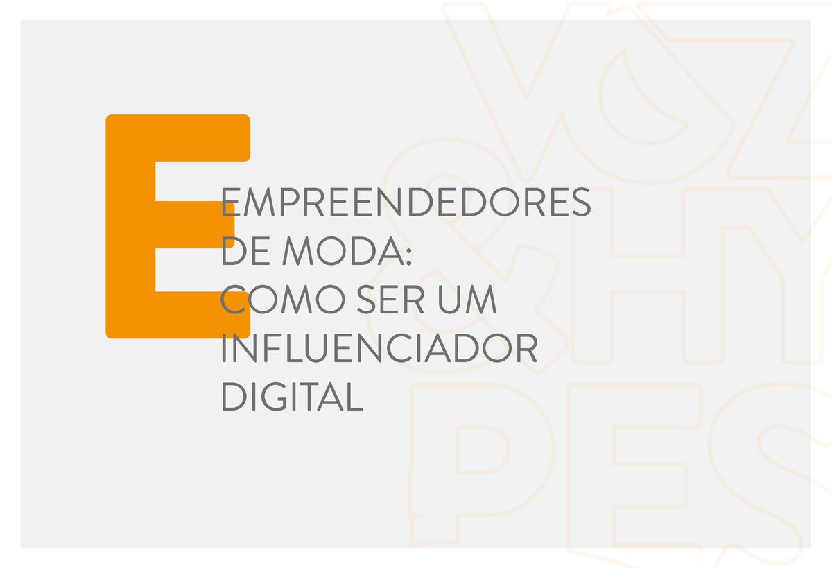 Imagem capa - Empreendedores de moda: como ser influenciador digital? por Voz & Hypes