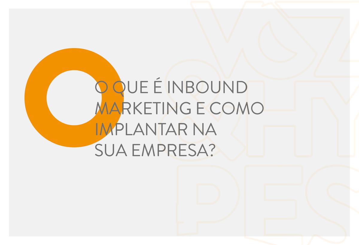 Imagem capa - O que é Inbound Marketing e como implantar em sua empresa? por Voz & Hypes