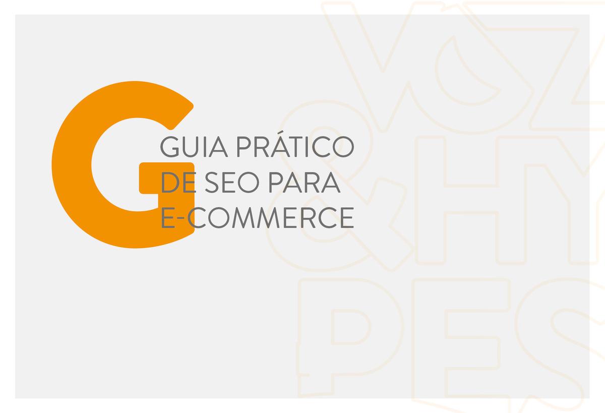 Imagem capa - Guia prático de SEO para e-commerce por Voz & Hypes