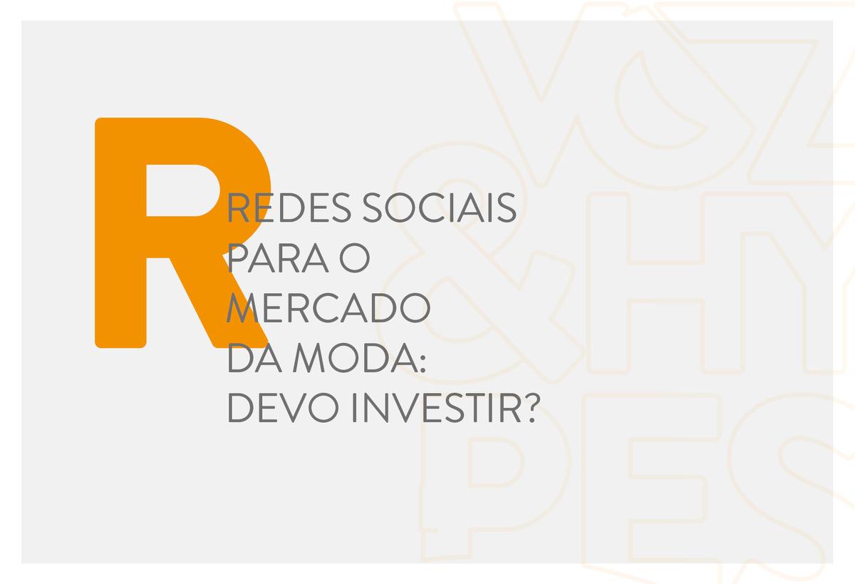 Imagem capa - Redes Sociais para o mercado de moda: devo investir? por Voz & Hypes