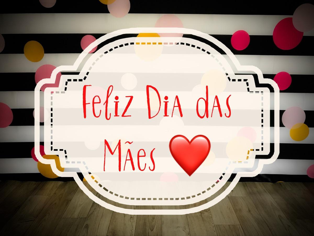 Imagem capa - Feliz Dia das Mães! por Mell Caetano