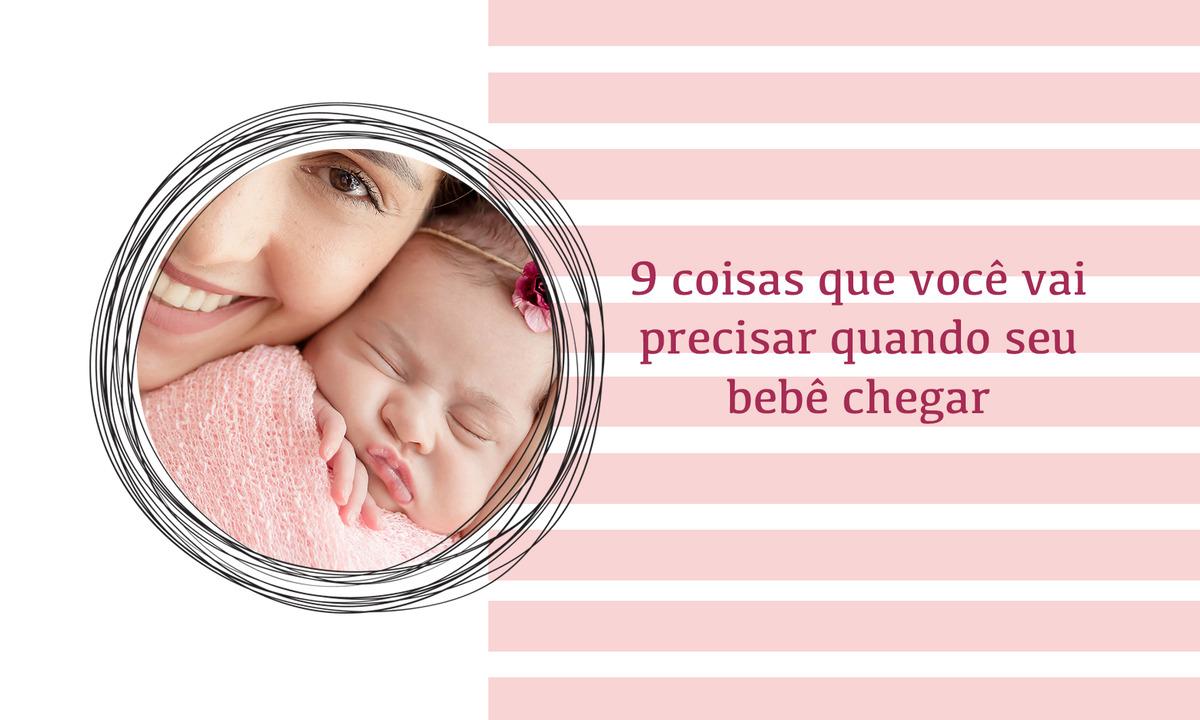 Imagem capa - 9 Itens essenciais para seu recém nascido por Erika Pugliese