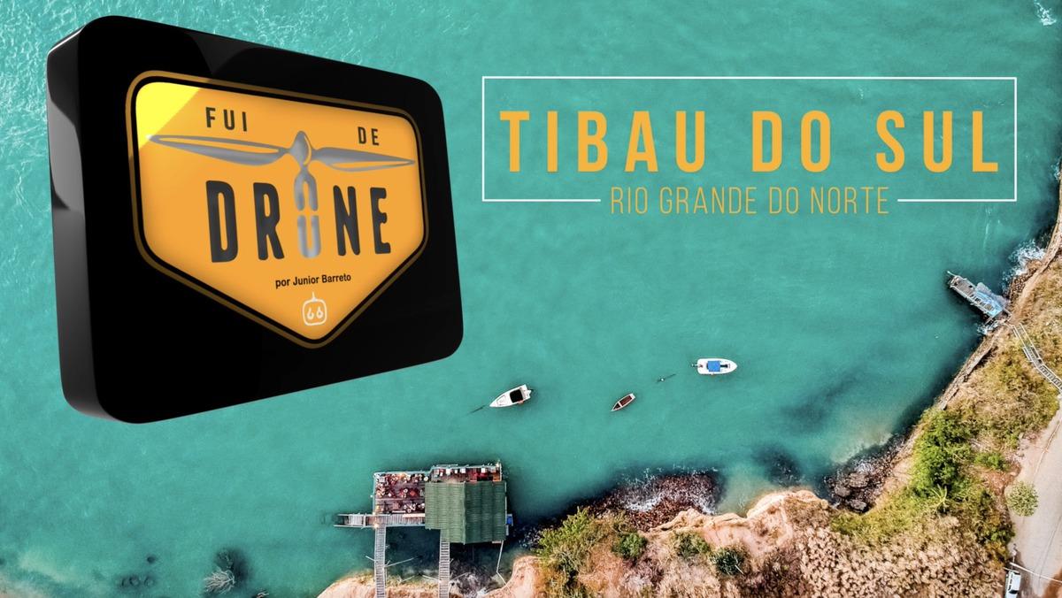 Imagem capa - FUI DE DRONE, E VOCÊ PRECISA CONHECER: TIBAU DO SUL RN por Junior Barreto