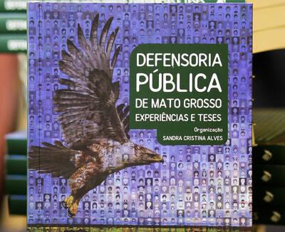 Lançamento do Livro da Defensoria Pública de Mato Grosso Experiências & Teses