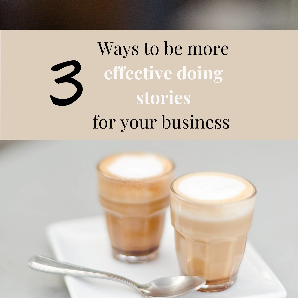 3 ways to be more effective doing stories for your business by Joanna Pantigoso Branding Photographer in Amsterdam